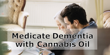 Cannabis Oil as Medication for Dementia